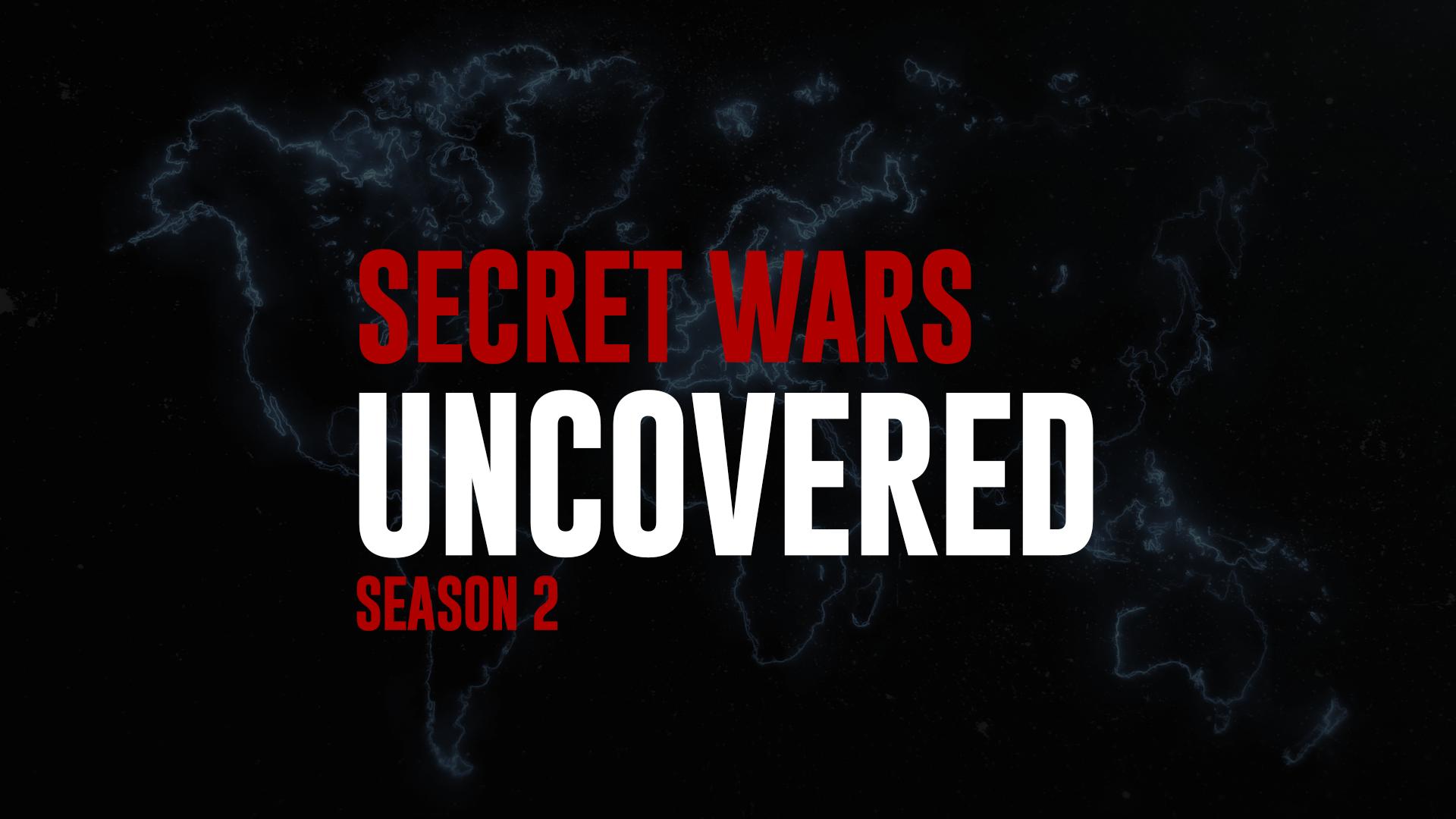 Secret Wars Uncovered (Season II)